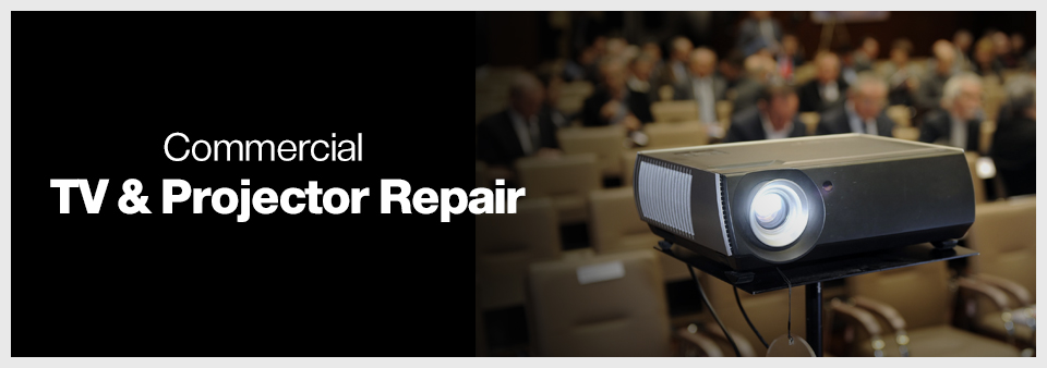 TV Repair & Projector Repair Commercial