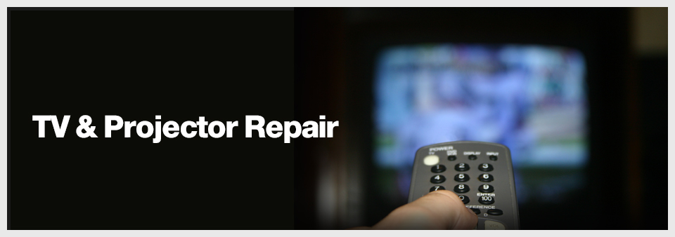 TV Repair & Projector Repair